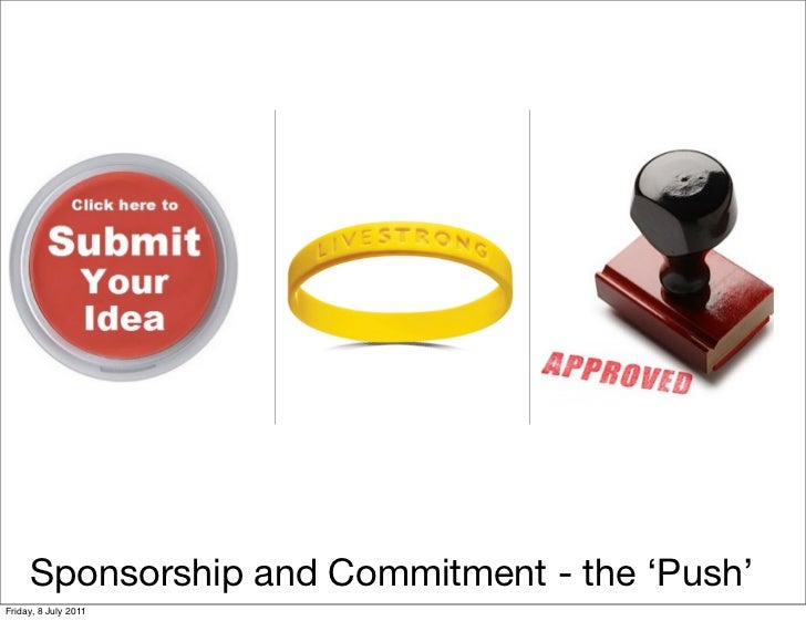 Sponsorship and Commitment - the 'Push'Friday, 8 July 2011