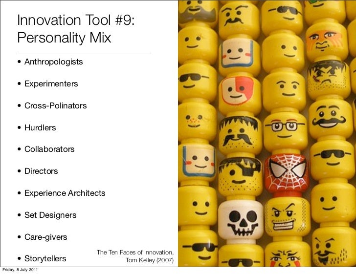 Innovation Tool #9:       Personality Mix       • Anthropologists       • Experimenters       • Cross-Polinators       • H...
