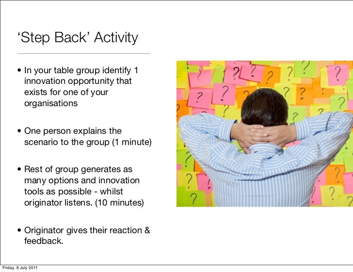 'Step Back' Activity       • In your table group identify 1         innovation opportunity that         exists for one of ...
