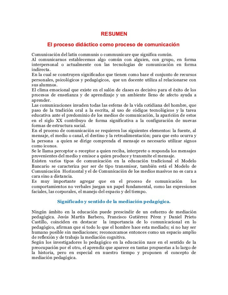 RESUMEN       El proceso didáctico como proceso de comunicaciónComunicación del latín communis o communicare que significa...