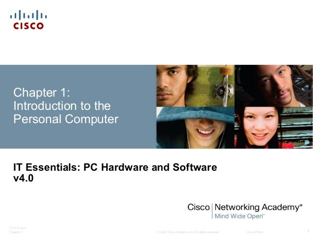 © 2007 Cisco Systems, Inc. All rights reserved. Cisco Public ITE PC v4.0 Chapter 1 1 Chapter 1: Introduction to the Person...