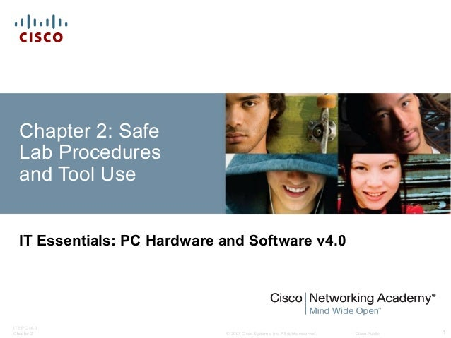 © 2007 Cisco Systems, Inc. All rights reserved. Cisco Public ITE PC v4.0 Chapter 2 1 Chapter 2: Safe Lab Procedures and To...