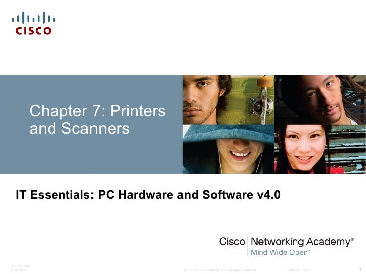 Chapter 7: Printers          and Scanners  IT Essentials: PC Hardware and Software v4.0ITE PC v4.0Chapter 7               ...