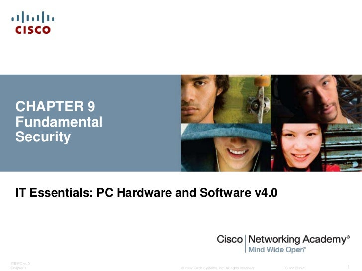 CHAPTER 9  Fundamental  Security  IT Essentials: PC Hardware and Software v4.0ITE PC v4.0Chapter 1                    © 20...