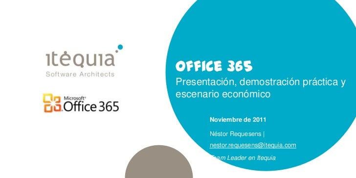 Office 365Presentación, demostración práctica yescenario económico       Noviembre de 2011       Néstor Requesens |       ...