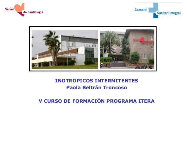 INOTROPICOS INTERMITENTESPaola Beltrán TroncosoV CURSO DE FORMACIÓN PROGRAMA ITERA