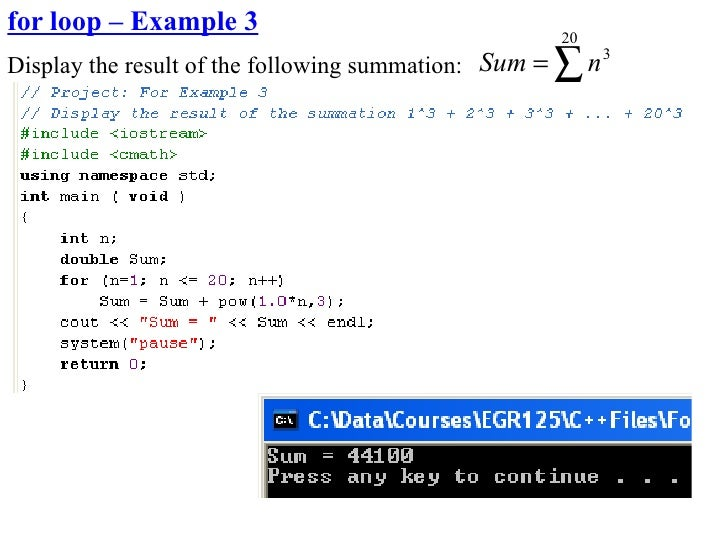for loop – Example 3                                 20 Display the result of the following summation: Sum = ∑ n 3        ...