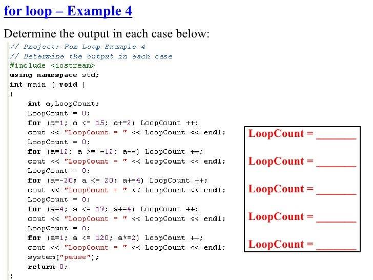 for loop – Example 4 Determine the output in each case below:                                                LoopCount = _...