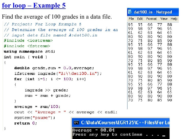 for loop – Example 5 Find the average of 100 grades in a data file.