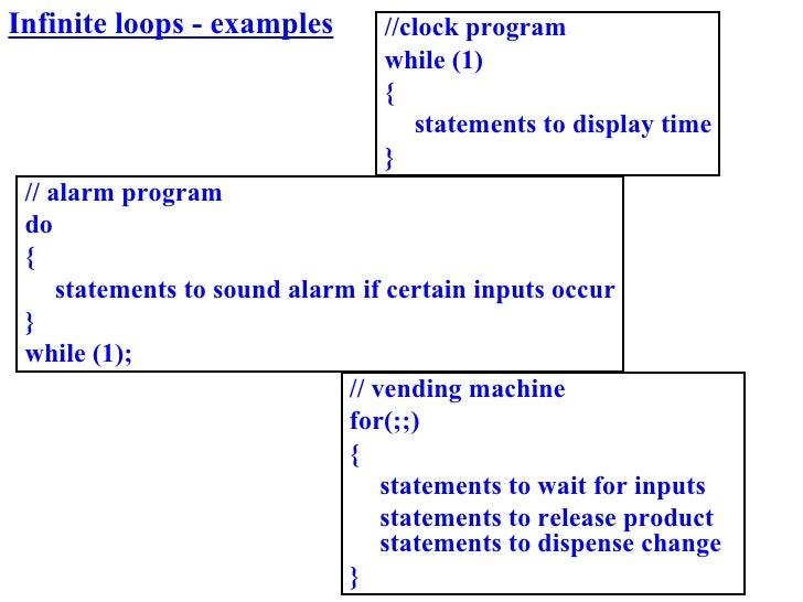 Infinite loops - examples        //clock program                                  while (1)                               ...