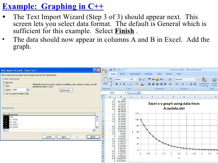 Example: Graphing in C++ •   The Text Import Wizard (Step 3 of 3) should appear next. This     screen lets you select data...