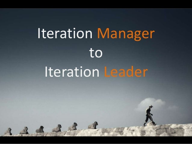 Iteration Manager to Iteration Leader