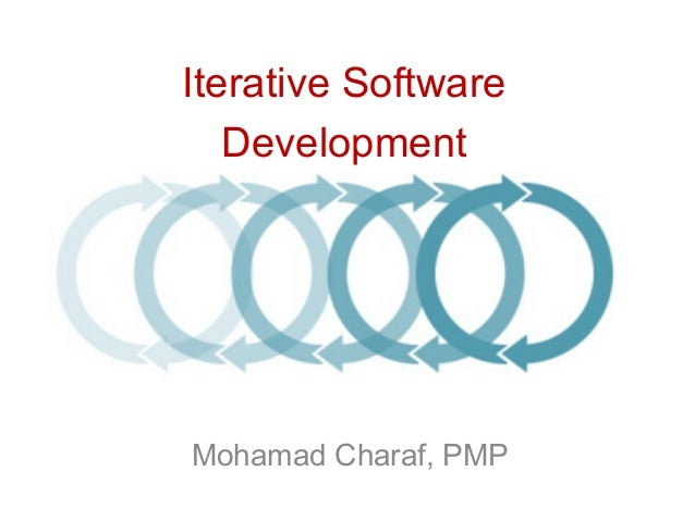 Iterative Software   DevelopmentMohamad Charaf, PMP