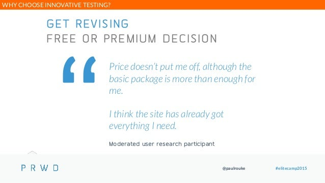 @paulrouke #elitecamp2015 GET REVISING FREE OR PREMIUM DECISION Price doesn't put me off, although the basic package is mo...