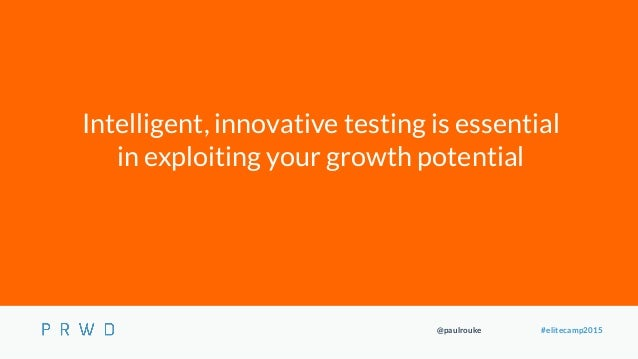 @paulrouke #elitecamp2015 Intelligent, innovative testing is essential in exploiting your growth potential