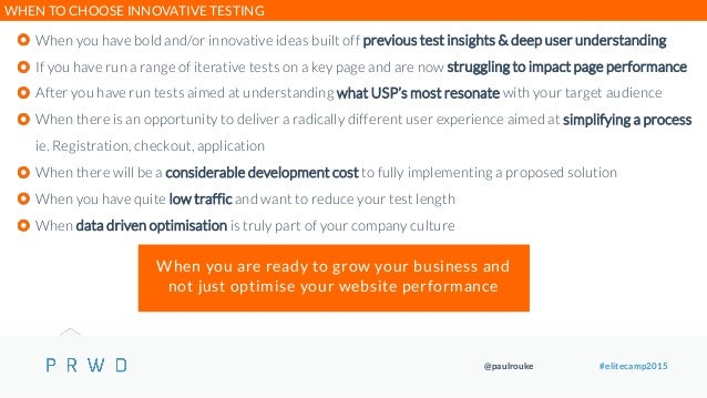 @paulrouke #elitecamp2015 When you have bold and/or innovative ideas built off previous test insights & deep user understa...