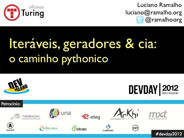 Luciano Ramalho                      luciano@ramalho.org                              @ramalhoorgIteráveis, geradores & ci...