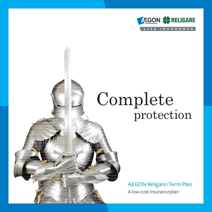 Complete     protection   AEGON Religare iTerm Plan   A low-cost insurance plan