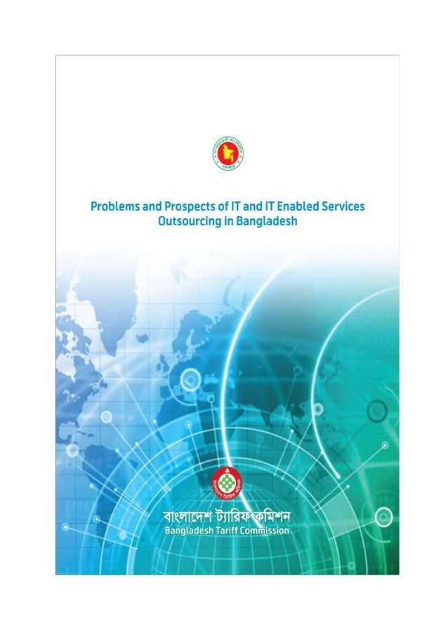 Problems and Prospects of IT and ITeS in Bangladesh