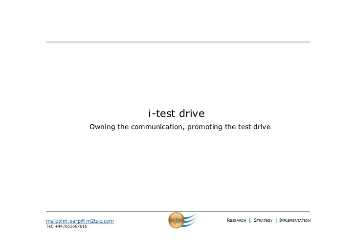 i-test drive                     Owning the communication, promoting the test drivemalcolm.earp@m2tac.com                 ...