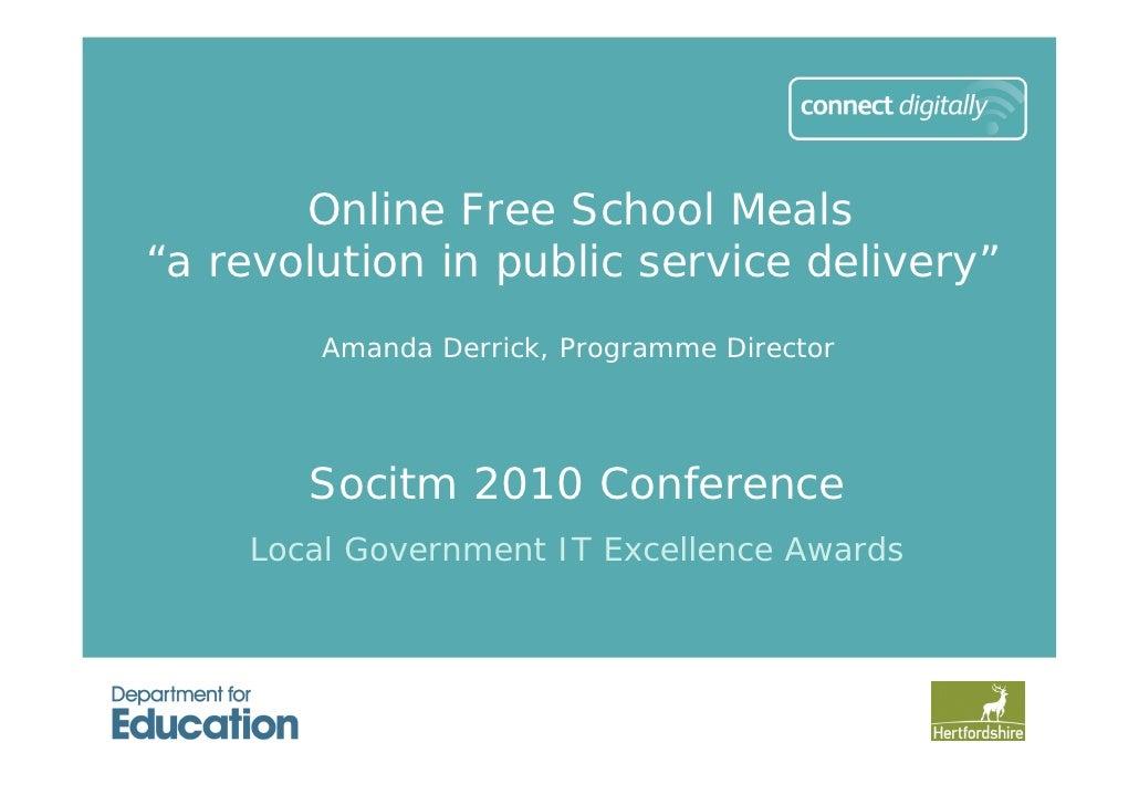 "Online Free School Meals ""a revolution in public service delivery""         Amanda Derrick, Programme Director            S..."