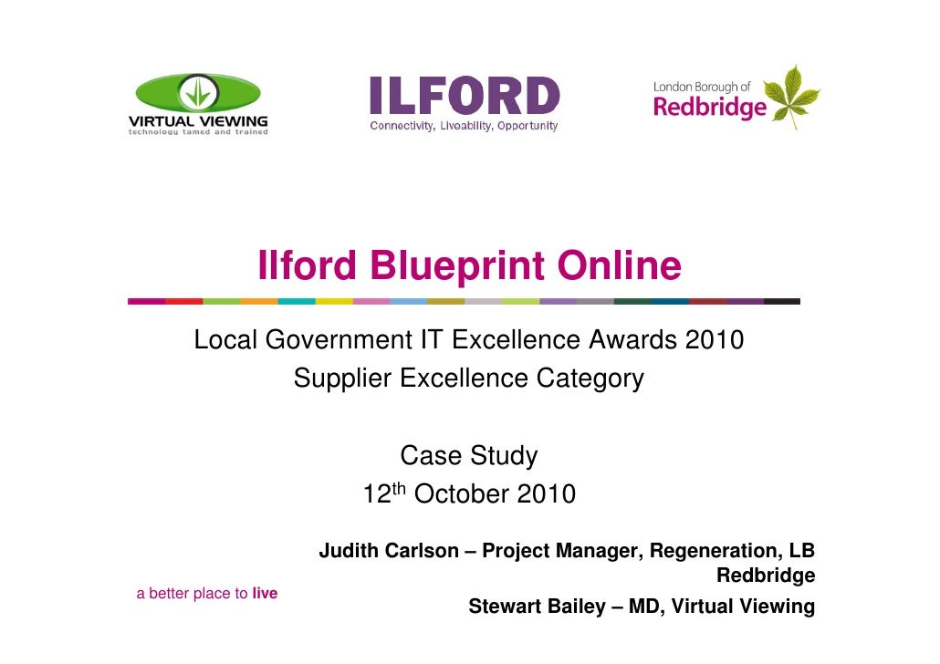 Ilford Blueprint Online         Local Government IT Excellence Awards 2010                Supplier Excellence Category    ...