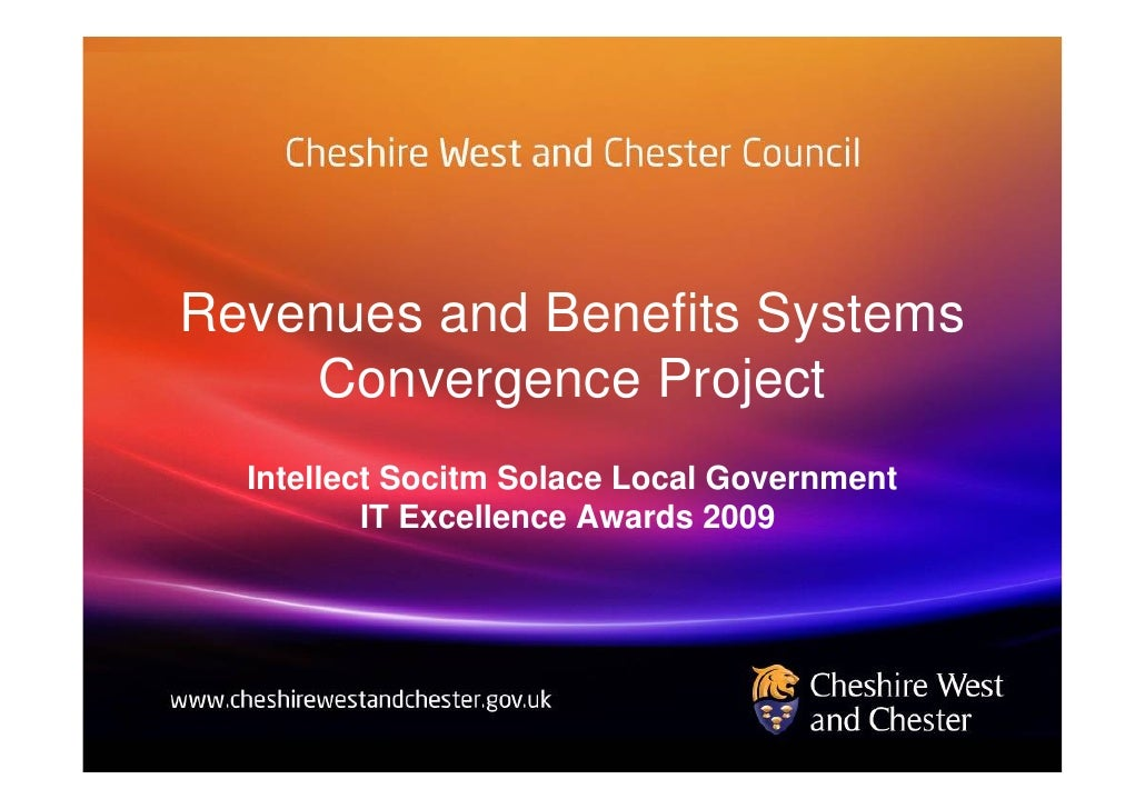 Revenues and Benefits Systems     Convergence Project   Intellect Socitm Solace Local Government           IT Excellence A...