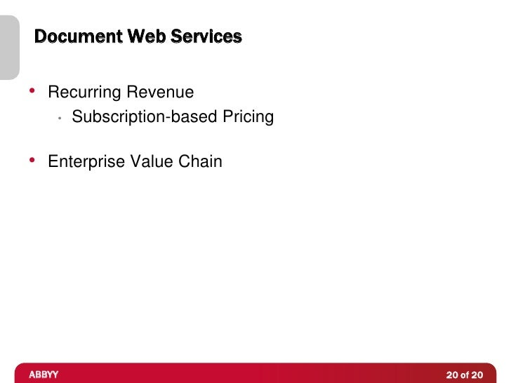 Document Web Services• Recurring Revenue    •   Subscription-based Pricing• Enterprise Value ChainABBYY                   ...