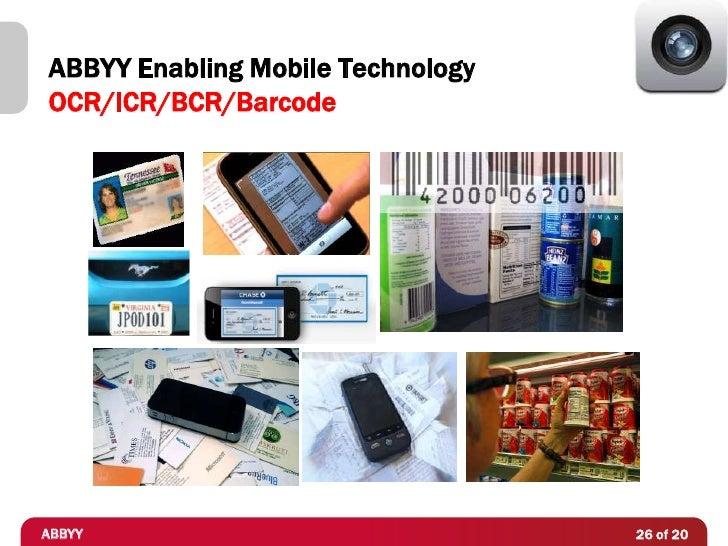 ABBYY Enabling Mobile TechnologyOCR/ICR/BCR/BarcodeABBYY                              26 of 20
