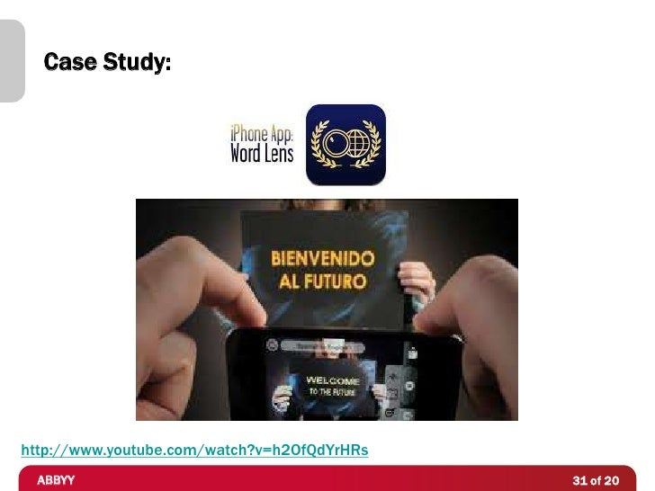 Case Study:http://www.youtube.com/watch?v=h2OfQdYrHRs ABBYY                                       31 of 20