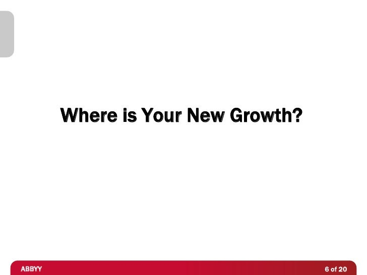 Where is Your New Growth?ABBYY                               6 of 20