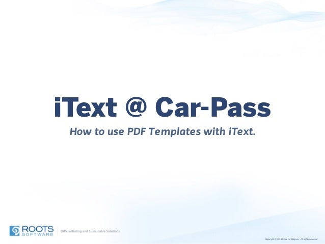 iText Summit 2014: Talk: How to use PDF Templates with iText