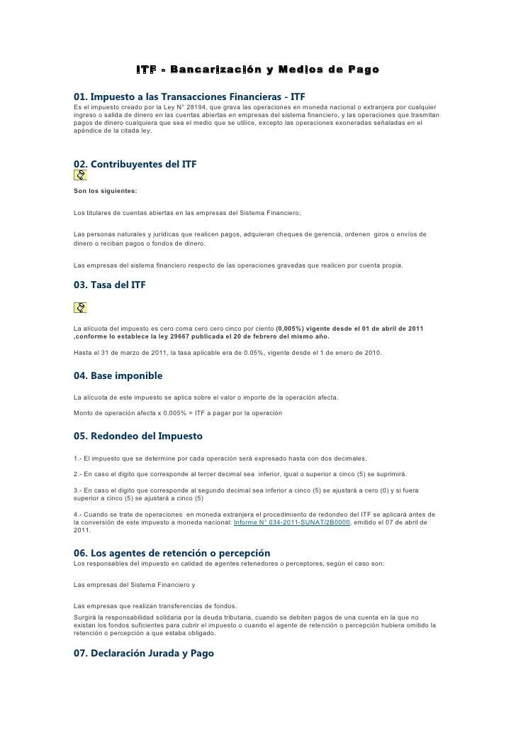 ITF - Bancarización y Medios de Pago01. Impuesto a las Transacciones Financieras - ITFEs el impuesto creado por la Ley N° ...