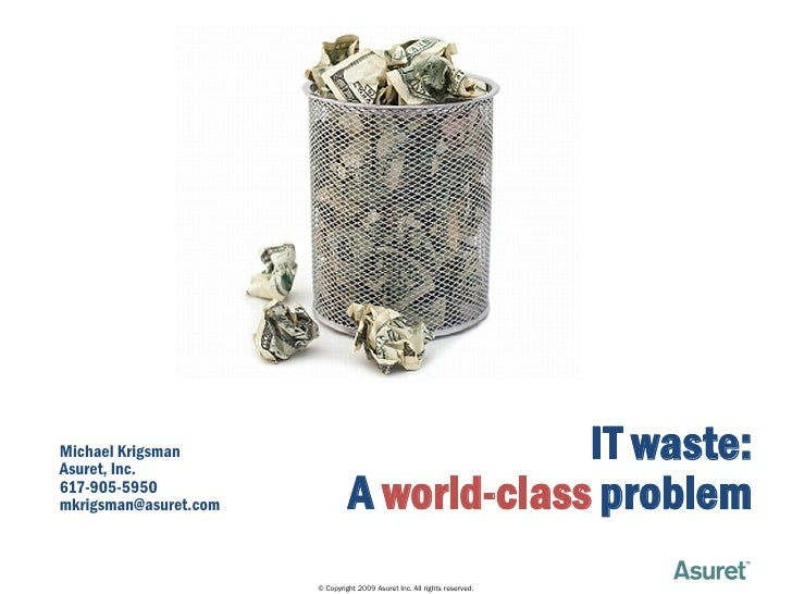 Michael Krigsman Asuret, Inc.                                              IT waste: 617-905-5950 mkrigsman@asuret.com    ...