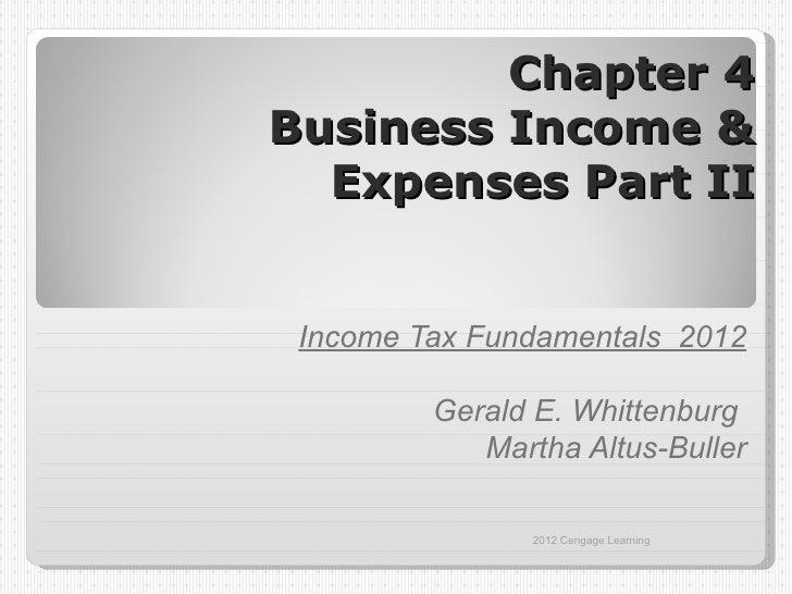 Chapter 4Business Income &  Expenses Part II Income Tax Fundamentals 2012         Gerald E. Whittenburg            Martha ...