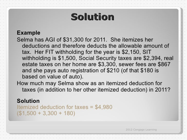 SolutionExampleSelma has AGI of $31,300 for 2011. She itemizes her deductions and therefore deducts the allowable amount o...
