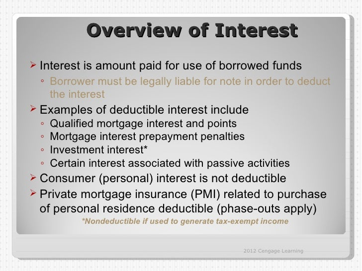Overview of Interest Interest   is amount paid for use of borrowed funds  ◦ Borrower must be legally liable for note in o...