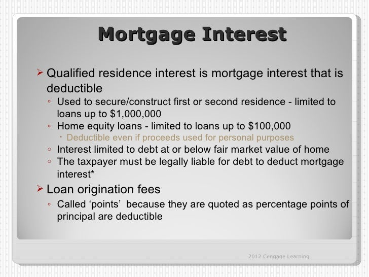 Mortgage Interest Qualified          residence interest is mortgage interest that is deductible  ◦ Used to secure/constru...