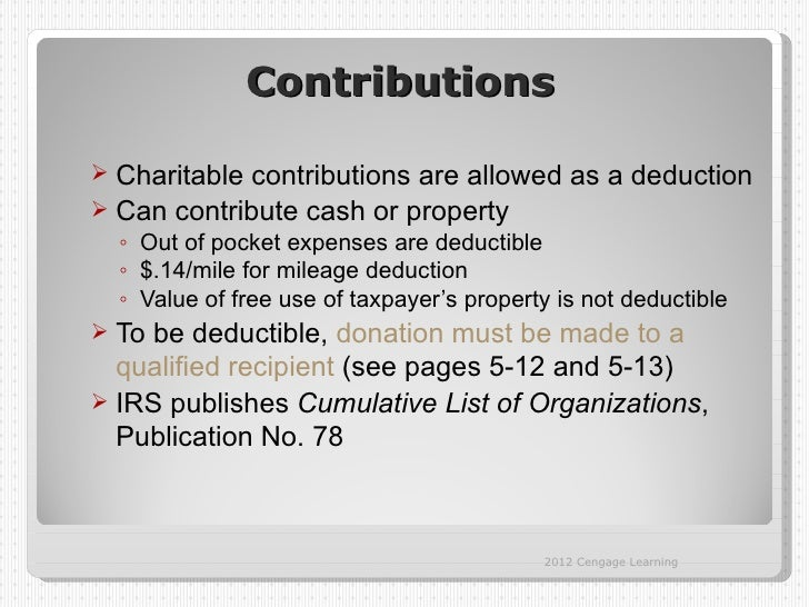 Contributions Charitable contributions are allowed as a deduction Can contribute cash or property    ◦ Out of pocket exp...