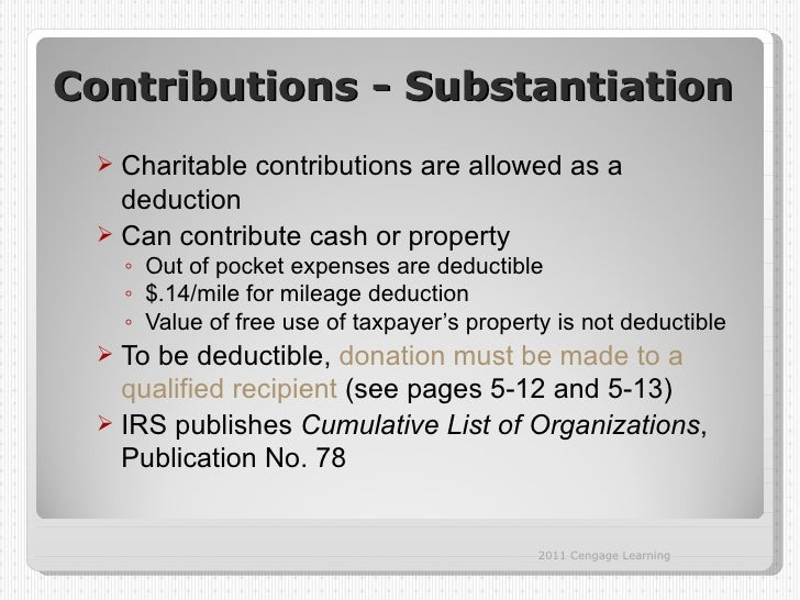 Contributions - Substantiation  Charitable contributions are allowed as a   deduction  Can contribute cash or property  ...