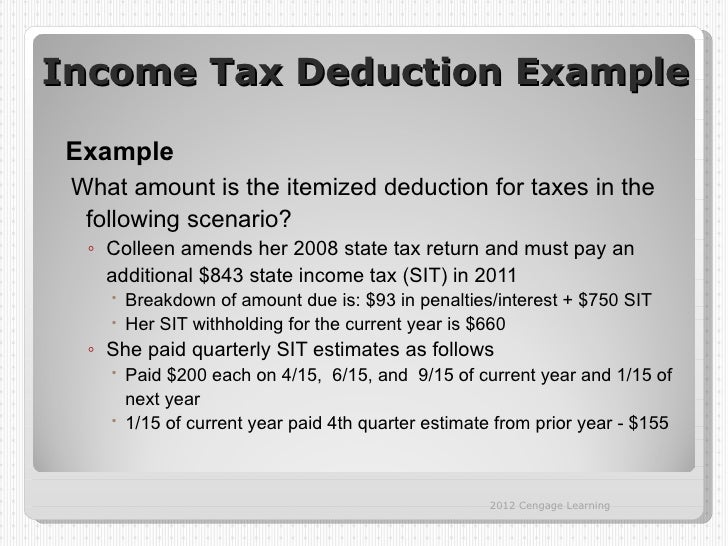 Income Tax Deduction Example Example What amount is the itemized deduction for taxes in the  following scenario?  ◦ Collee...