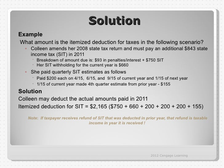 SolutionExampleWhat amount is the itemized deduction for taxes in the following scenario?  ◦ Colleen amends her 2008 state...