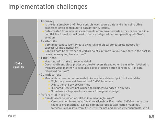 Page 9 Implementation challenges ►- Accuracy ► Is the data trustworthy? Poor controls over source data and a lack of routi...
