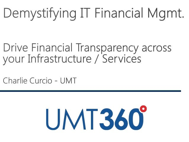 IT Financial Management Series - Part 3: Drive Financial Transparency Across Your Infrastructure Portfolio
