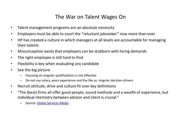 The War on Talent Wages On<br /><ul><li>Talent management programs are an absolute necessity