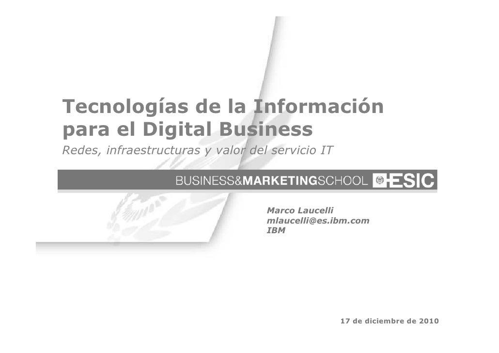 Tecnologías de la Informaciónpara el Digital BusinessRedes, infraestructuras y valor del servicio IT                      ...