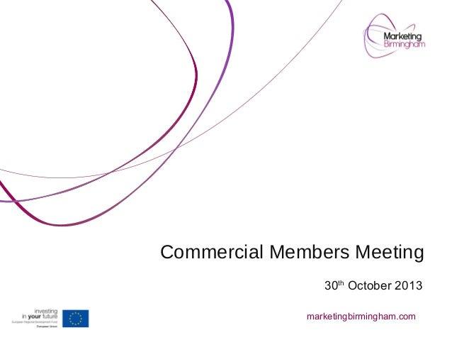 Commercial Members Meeting 30th October 2013 marketingbirmingham.com