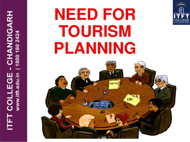NEED FOR TOURISM PLANNING