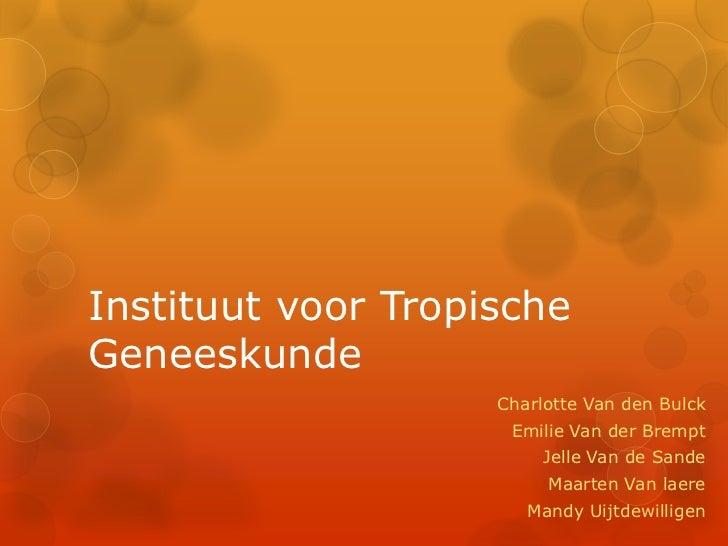 Instituut voor TropischeGeneeskunde                    Charlotte Van den Bulck                     Emilie Van der Brempt  ...