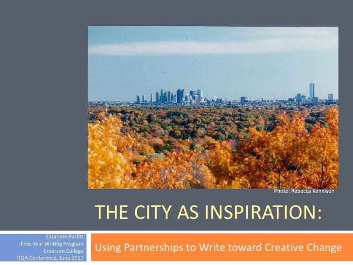 Photo: Rebecca Kennison                                 THE CITY AS INSPIRATION:             Elizabeth Parfitt  First-Year...